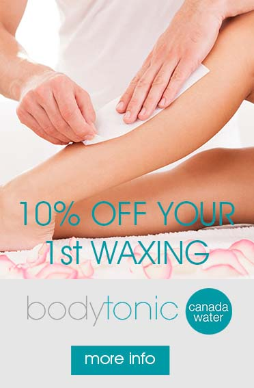 Waxing at bodytonic clinic Canada Water - Rotherhithe, Bermondsey & Surrey Quays SE16