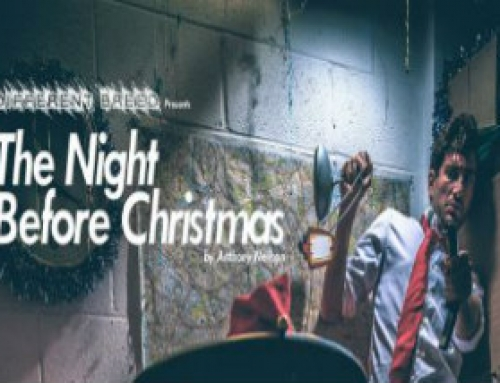 5 – 19 – December – Different Breed presents, The Night before Christmas by Anthony Neilson